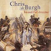 CHRIS DE BURGH - BEAUTIFUL DREAMS - CD NEW & SEALED (FREE UK POST)