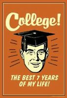 College The Best 7 Years of My Life Seven Degree Co Ed Funny Gift Fridge Magnet