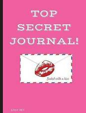 Top Secret Journal, Sealed with a kiss!: Beautiful Journal for Women, Girls and