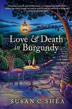 Love and Death in Burgundy by Susan C. Shea (2017, Hardcover)
