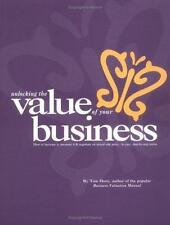 Business Valuation Manual - Unlocking The Value Of Your Business : How to increa