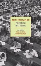 Anti-Education: On the Future of Our Educational Institutions New York Review B