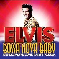 ELVIS PRESLEY Bossa Nova Baby The Ultimate Elvis Party Album CD BRAND NEW