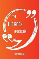 The Rock Handbook : Everything You Need to Know about the Rock by Bryan...