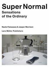 Super Normal von Jasper Morrison und Naoto Fukasawa (2014, Taschenbuch)