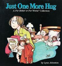 Just One More Hug by Lynn Johnston c1984, VGC Paperback