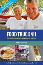 Food Truck 411 : The Essential Information to Run a Successful Food Truck by...