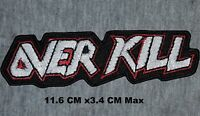 Over kill Embroidered Iron/ Sew-on Badge Heavy Metal Music Patch T-Shirt Badge
