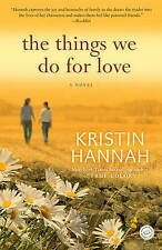 The Things We Do for Love, By Hannah, Kristin,in Used but Acceptable condition