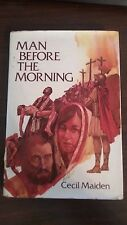 Man Before the Morning by Cecil Maiden, hardcover 1977