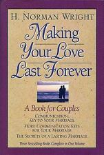Making Your Love Last Forever: A Book for Couples Wright, H. Norman Hardcover