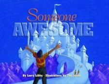 Someone Awesome by Larry R. Libby (1995, Hardcover)