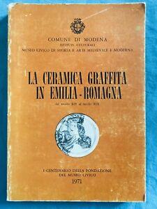 La ceramica graffita in Emilia Romagna dal secolo XIV al secolo XIX. Com. Modena