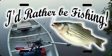 "Fisherman Fishing I'd Rather be Fishing License Plate 12""x6"" QUALITY ALUMINUM"