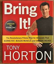"2011 Tony Horton: Bring It First Edition ""Signed"" Hard Cover with Dust Jacket"