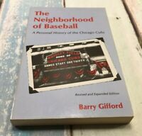 The Neighborhood of Baseball : A Personal History of the Chicago Cubs by...