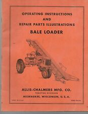 Allis-Chalmers Operating Instructions and Repair Parts Illustrations Bale Loader