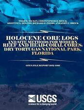 Holocene Core Logs and Site Methods for Modern Reef and Head-Coral Cores: Dry...