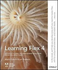 Learning Flex 4: Getting Up to Speed with Rich Internet Application Design an...