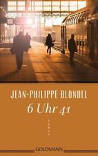 6 Uhr 41 von Jean-Philippe Blondel (2016, Taschenbuch) Frankreich