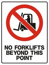 """Safety Sign """"NO FORKLIFTS BEYOND THIS POINT 5mm corflute 300MM X 225MM"""""""
