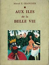 EO N° MARCEL E.-GRANCHER + DÉDICACE + ROGER SAM : AUX ÎLES DE LA BELLE VIE