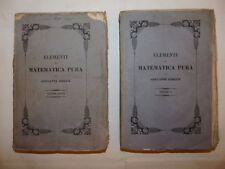 GORINI, Giovanni: ELEMENTI DI MATEMATICA PURA 2 volumi 1847 Milano Tavole