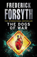 The Dogs Of War, Frederick Forsyth | Paperback Book | Very Good | 9780099642411