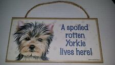 "Yorkie Spoiled Rotten Lives Here Sign Plaque Dog 10"" x 5"" Wood Gift"