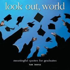 """Look Out, World: Meaningful Quotes for Graduates: """"Brand NEW, HardCvr, Dust Jkt"""""""