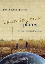 Balancing on a Planet: The Future of Food and Agriculture California Studies in