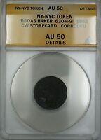 1863 NY-NYC Broas Baker Storecard Token 630M-9I ANACS AU-50 Details Corroded