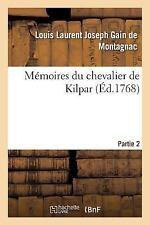 Memoires du Chevalier de Kilpar Partie 2 by Gain De Montagnac-L (2016,...