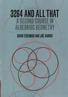 3264 and All That. A Second Course in Algebraic Geometry by Eisenbud, David|Harr