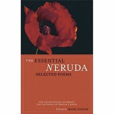 The Essential Neruda: Selected Poems [Bilingual Edition] [English and Spanish Ed