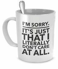 Sarcastic Coffee Mugs - Funny Office Mugs - I'm Sorry - It's Just That I...