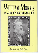William Morris in Manchester & Salford, Edmund & Ruth Frow, 1996 paperback