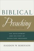 Biblical Preaching : The Development and Delivery of Expository Messages, Har...