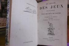 Le salon des jeux-Règle et description de tous les jeux de cartes-1875-Relié.