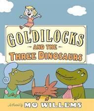 Goldilocks and the Three Dinosaurs by Mo Willems (Hardback, 2013)