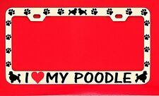 I Love My Poodle /s Chrome License Plate Frame Tag Dog Paw Weatherproof Vinyl