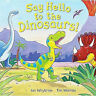 Preschool Bedtime Story Book - SAY HELLO TO THE DINOSAURS! by Ian Whybrow - NEW