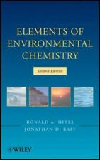 Elements of Environmental Chemistry Ronald A. Hites Jonathan D. Raff 2nd Edition