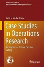 Case Studies in Operations Research : Applications of Optimal Decision Making...