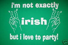 i'm not exactly irish but i love to party funny st patricks day green t shirt