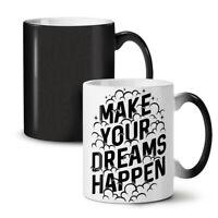 Make Dreams Happen NEW Colour Changing Tea Coffee Mug 11 oz | Wellcoda