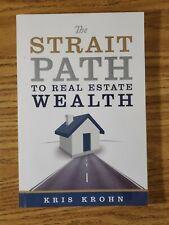 The Strait Path to Real Estate Wealth Kris Krohn..9A