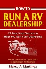 How To Run A Rv Dealership: 22 Best Kept Secrets To Help You Run Your Deale...