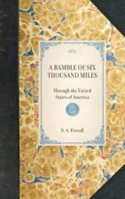 Travel in America Ser.: A Ramble of Six Thousand Miles : Through the United...