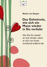 Das Geheimnis, wie sich ein Mann wieder in Sie verliebt von Martin Bergen (2014, Taschenbuch)